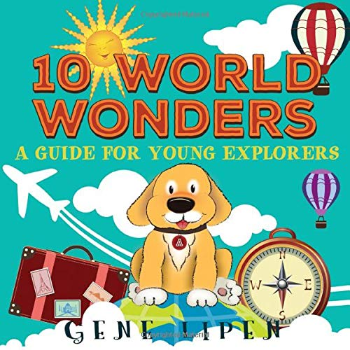 10 World Wonders: A Guide For Young Explorers