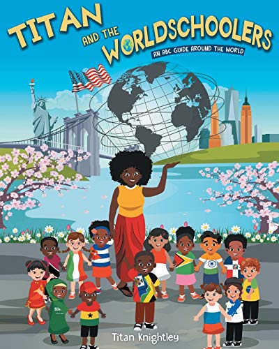 Titan and the Worldschoolers: An ABC Guide Around the World