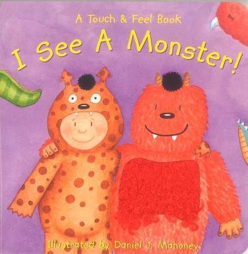 Bendon Publishing I See a Monster! (A Touch and Feel Book)